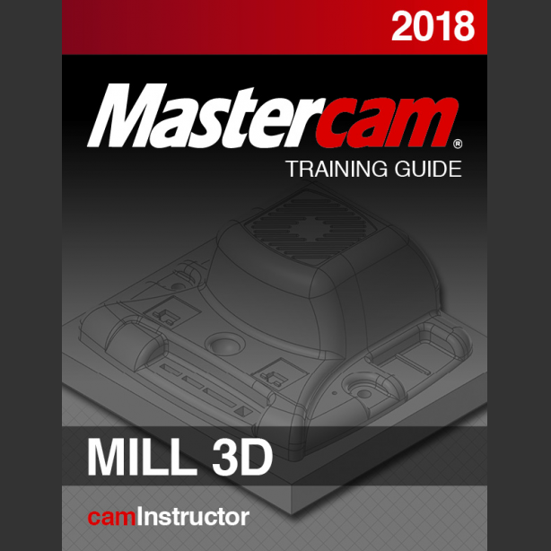 mastercam 2018 training guide mill 3d caminstructor rh caminstructor com Mastercam Training School Mastercam Training Part 2