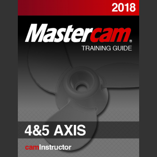 Mastercam 2018 - 4&5 Axis