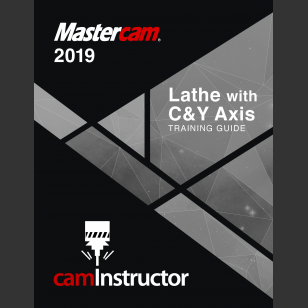 Mastercam 2019 -Lathe with C&Y Training Guide