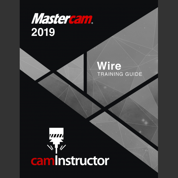Preview of Mastercam 2019 Training Guide - Wire