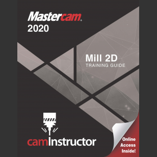 Mastercam 2020 - Mill 2D Training Guide