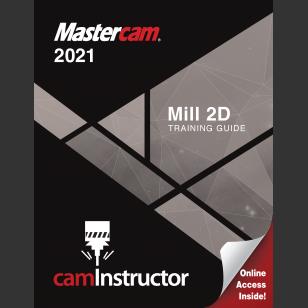 Mastercam 2021 - Mill 2D Training Guide