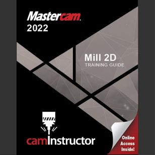 Mastercam 2022 - Mill 2D Training Guide