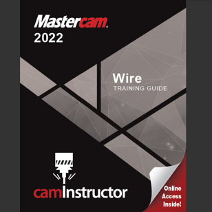 Mastercam 2022 - Wire Training Guide
